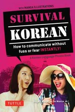 Survival Korean : How to Communicate Without Fuss or Fear Instantly