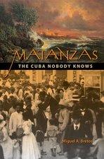 Matanzas : The Cuba Nobody Knows
