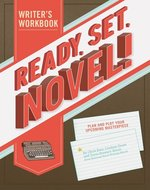 Ready, Set, Novel! : A Workbook