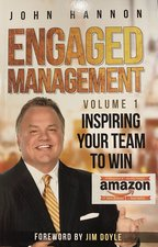 Engaged Management Volume 1: Inspiring Your Team To Win