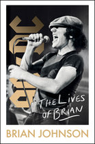Lives of Brian: Ac/DC, Me, and the Making of Back in Black
