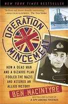 Operation Mincemeat : How a Dead Man and a Bizarre Plan Fooled the Nazis and Assured an Allied Victory