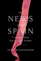 News from Spain : Seven Variations on a Love Story
