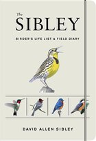 Sibley Birder's Life List and Field Diary