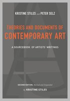 Theories and Documents of Contemporary Art: A Sourcebook of Artists' Writings (Second Edition, Revised and Expanded by Kristine Stiles)