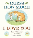 Guess How Much I Love You : Padded Board Book Edition