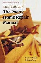 Poetry Home Repair Manual : Practical Advice for Beginning Poets PLAU