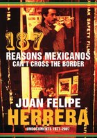187 Reasons Mexicanos Can't Cross the Border : Undocuments 1971 - 2007