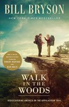 Walk in the Woods (Movie Tie-In): Rediscovering America on the Appalachian Trail