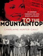 To the Mountaintop: My Journey Through the Civil Rights Movement DO NOT RETURN