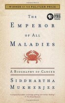 Emperor of All Maladies : A Biography of Cancer Pulitzer 2011