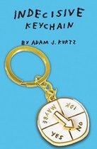 Keychain -  Indecisive