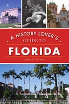 History Lover's Guide to Florida