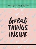 Great Things Inside
