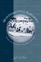 Quintessential Sarasota: Stories And Pictures From The 1920s To The 1950s