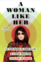 Woman Like Her: The Story Behind the Honor Killing of a Social Media Star