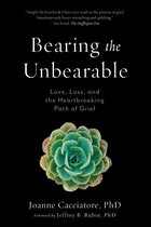 Bearing the Unbearable: Transformation through Love, Loss, and Grief