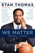 We Matter : Athletes and Activism