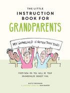 Little Instruction Book for Grandparents