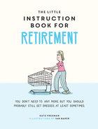 Little Instruction Book for Retirement