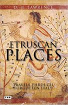 Etruscan Places : Travels Through Forgotten Italy