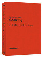 New York Times Cooking No-Recipe Recipes