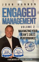 Engaged Management, Volume 2: Maximizing Your Team's Sales Performance